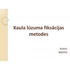 Biomehānika, prezentācija, Kaula lūzuma fiksācijas metodes.
