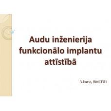 Audu inženierija funkcionālo implantu attīstībā